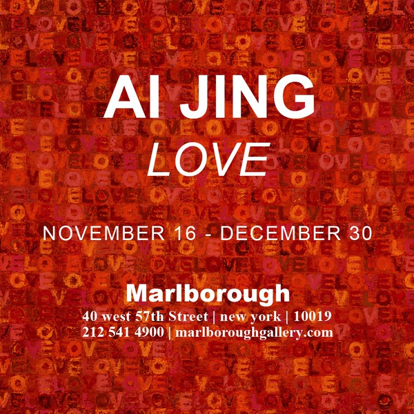 LOVE AIJING SOLO EXHIBITION AT THE MARLBOROUGH GALLERY NEW YORK